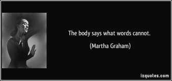 quote-the-body-says-what-words-cannot-martha-graham-74403